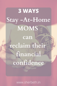 Stay at home moms can reclaim their financial confidence