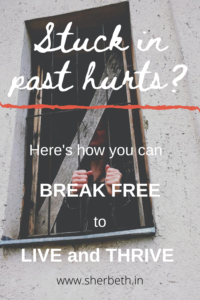 How to break free from past hurts?